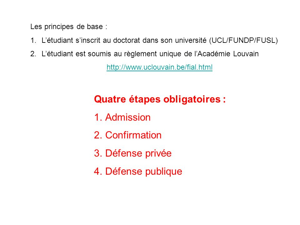 Quatre étapes obligatoires : Admission Confirmation Défense privée
