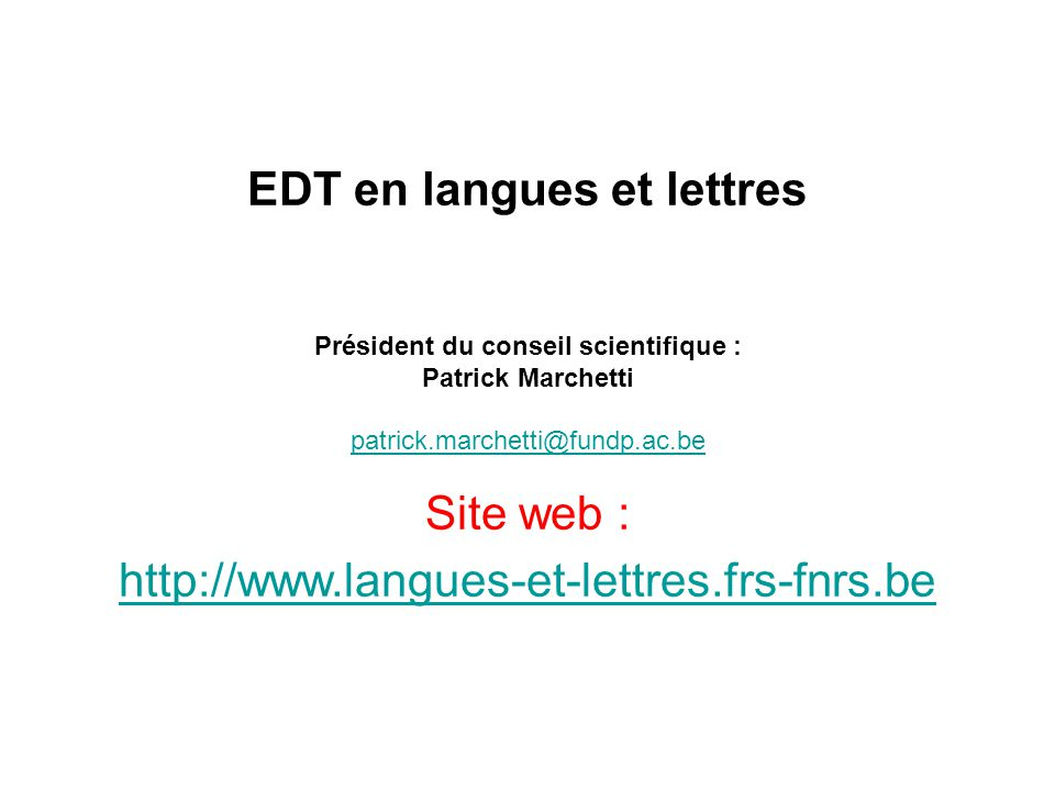 EDT en langues et lettres Président du conseil scientifique :