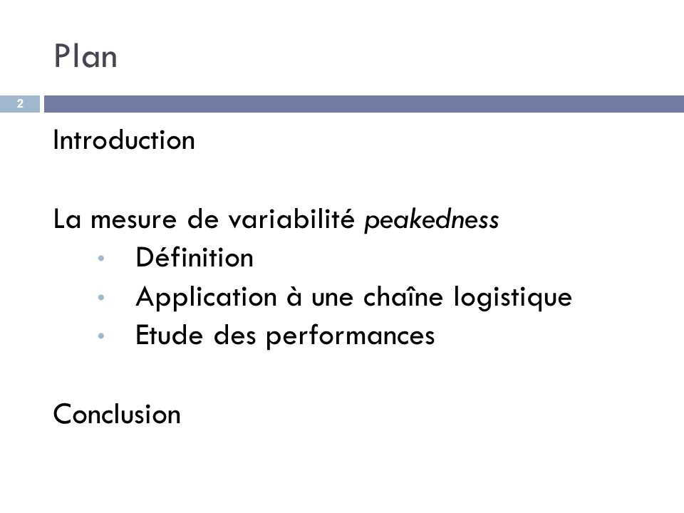 Plan Introduction La mesure de variabilité peakedness Définition