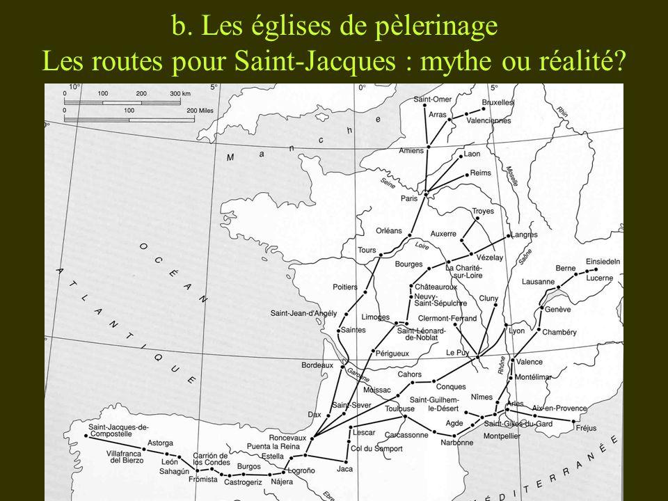 b. Les églises de pèlerinage Les routes pour Saint-Jacques : mythe ou réalité