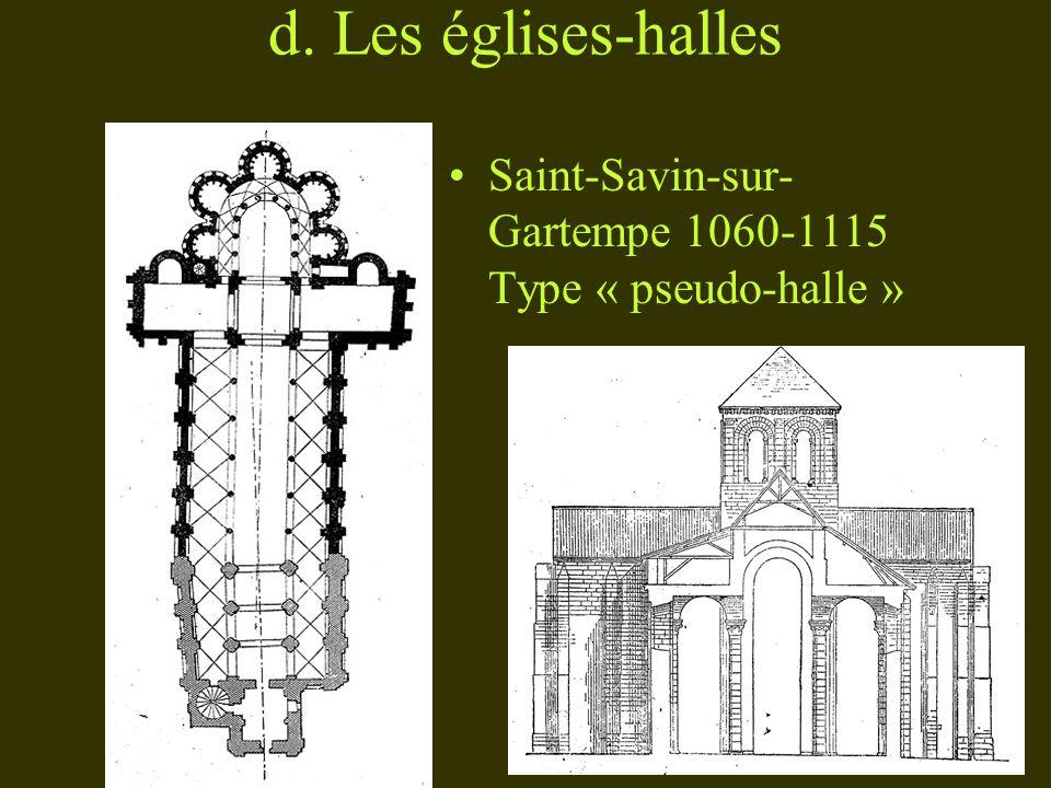 d. Les églises-halles Saint-Savin-sur-Gartempe 1060-1115 Type « pseudo-halle »