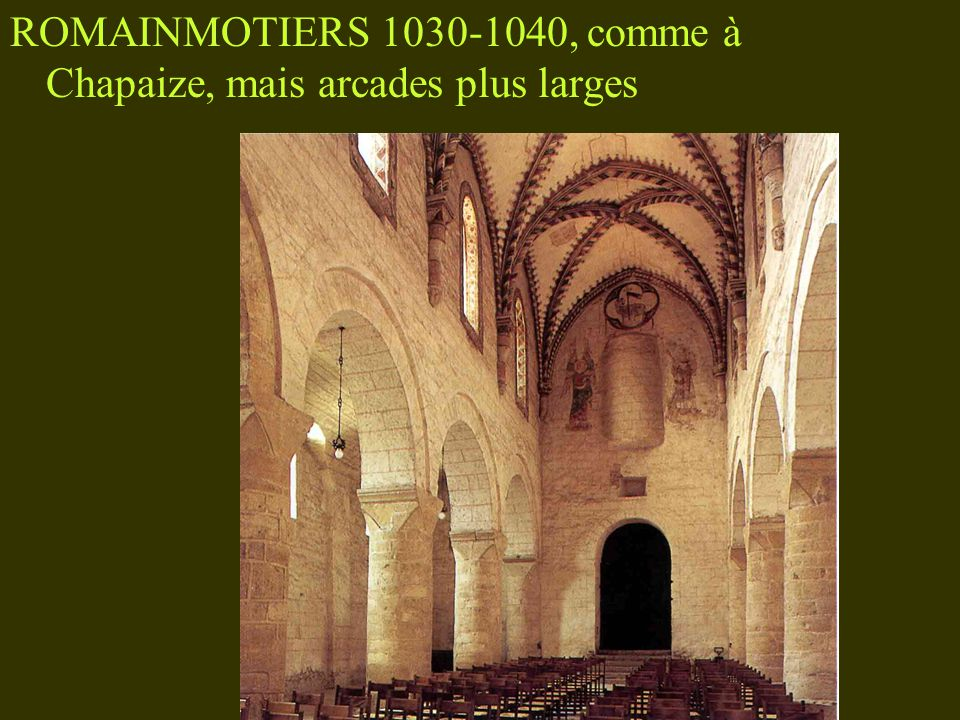 ROMAINMOTIERS 1030-1040, comme à Chapaize, mais arcades plus larges