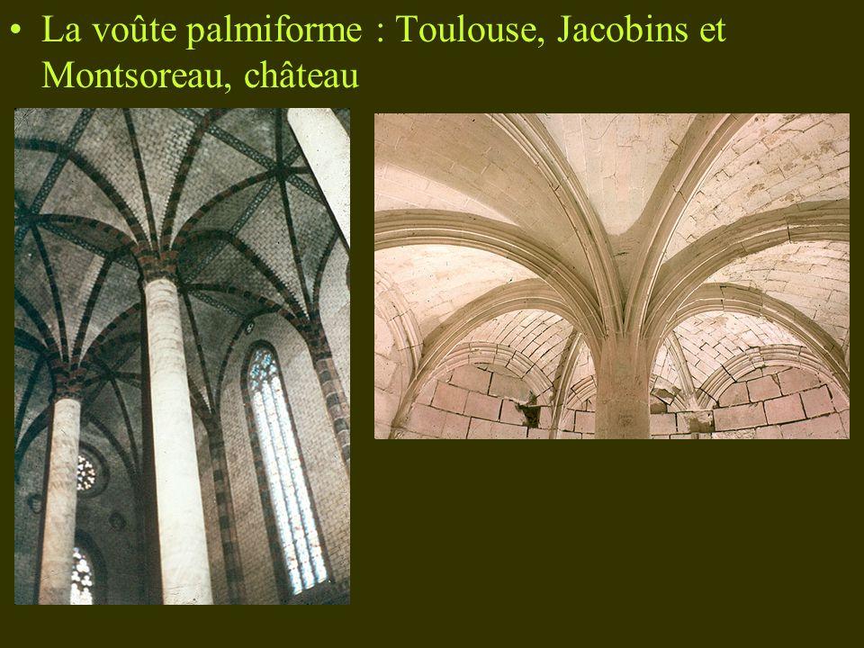 La voûte palmiforme : Toulouse, Jacobins et Montsoreau, château