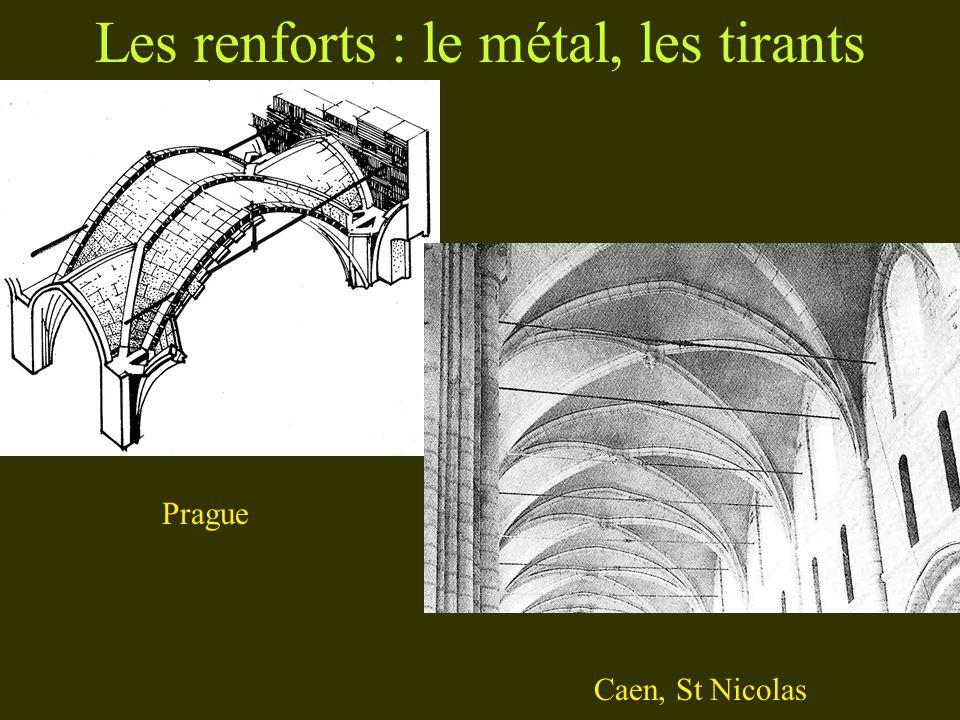 Les renforts : le métal, les tirants