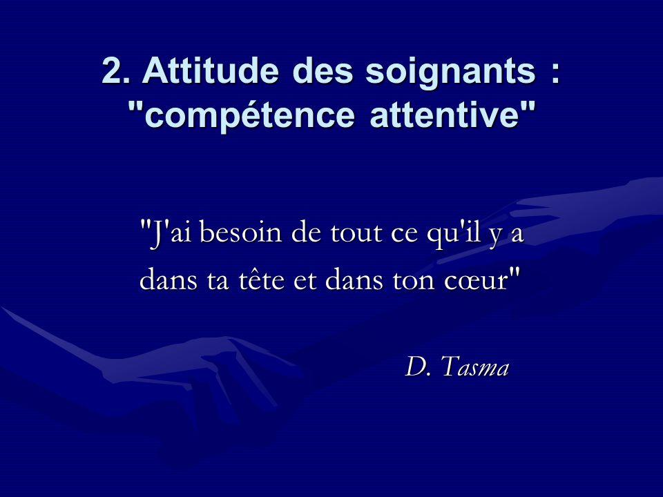 2. Attitude des soignants : compétence attentive