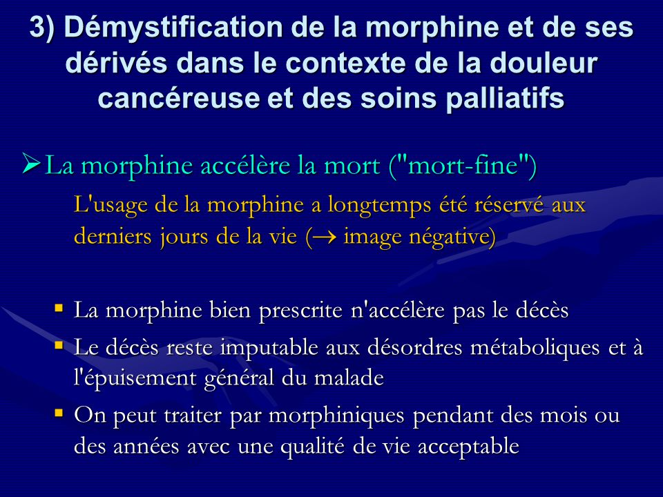La morphine accélère la mort ( mort-fine )