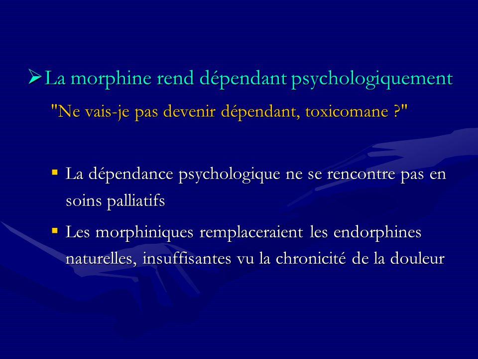 La morphine rend dépendant psychologiquement