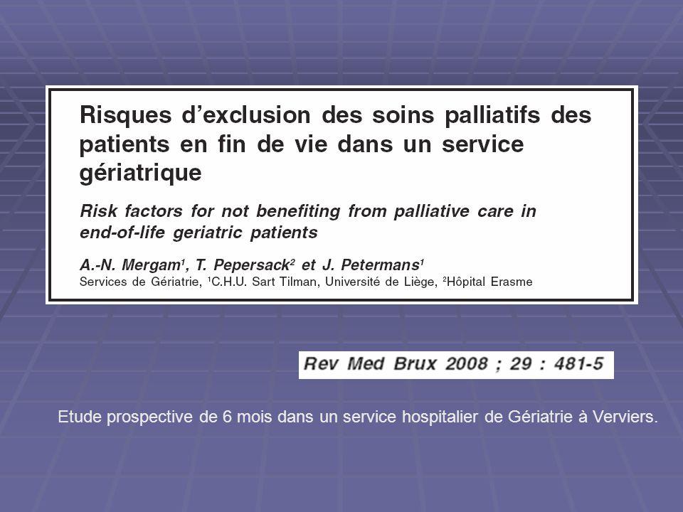 Etude prospective de 6 mois dans un service hospitalier de Gériatrie à Verviers.