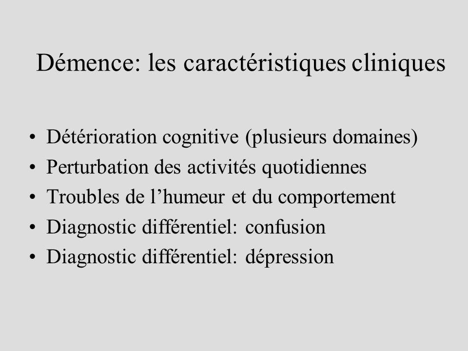 Démence: les caractéristiques cliniques
