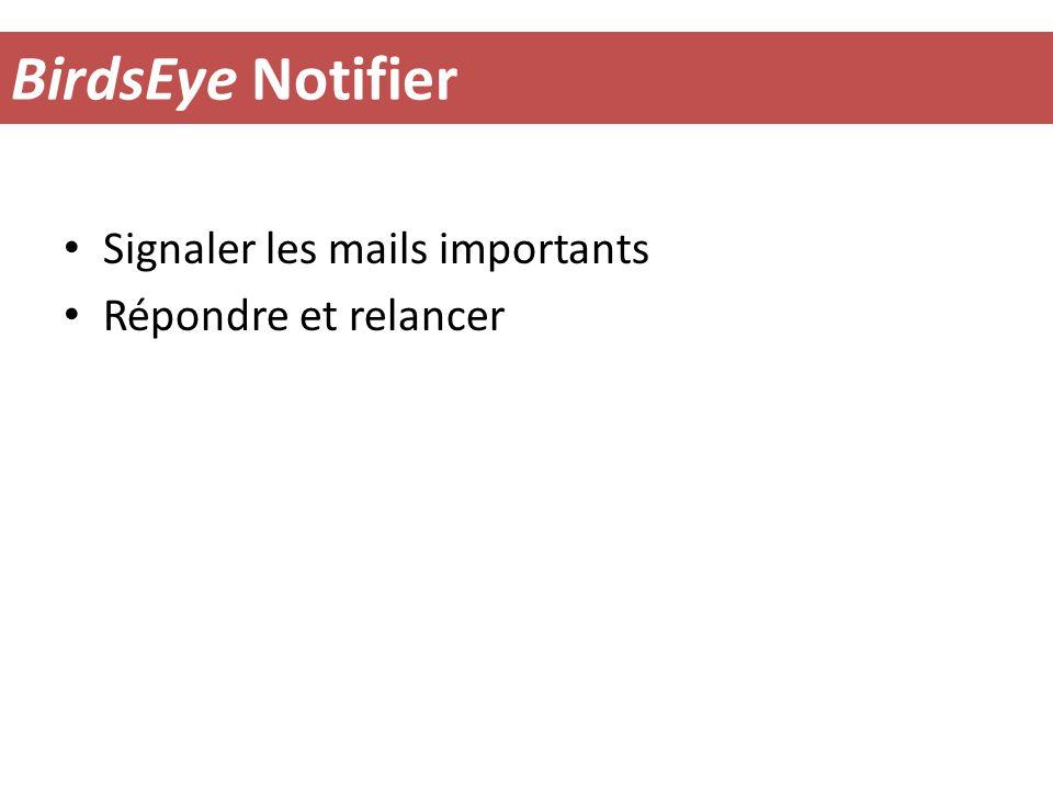 BirdsEye Notifier Signaler les mails importants Répondre et relancer