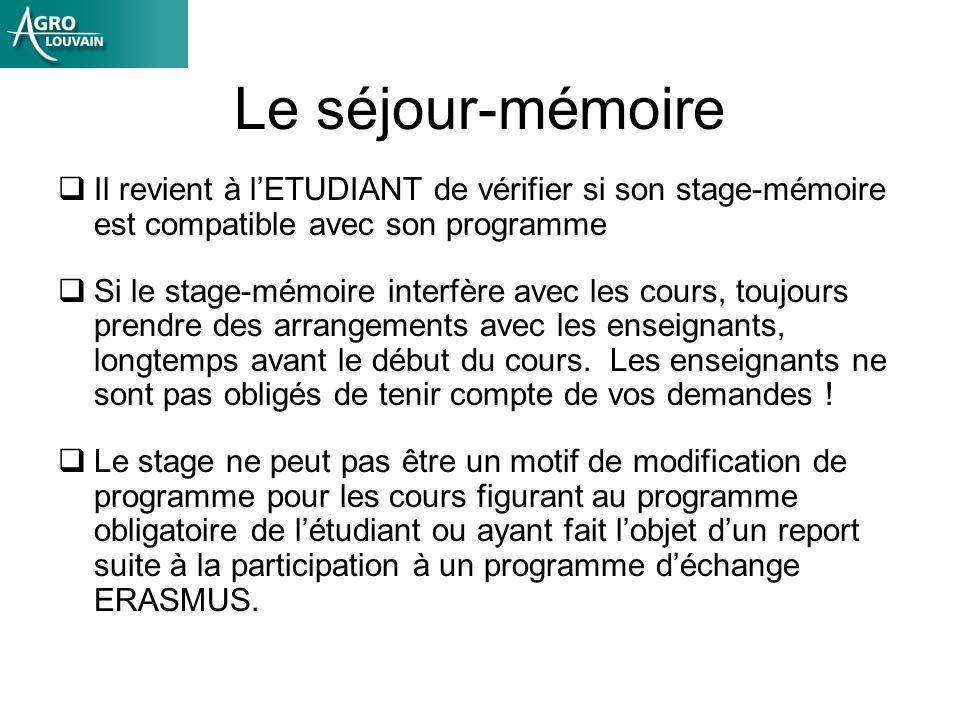 Le séjour-mémoire Il revient à l'ETUDIANT de vérifier si son stage-mémoire est compatible avec son programme.