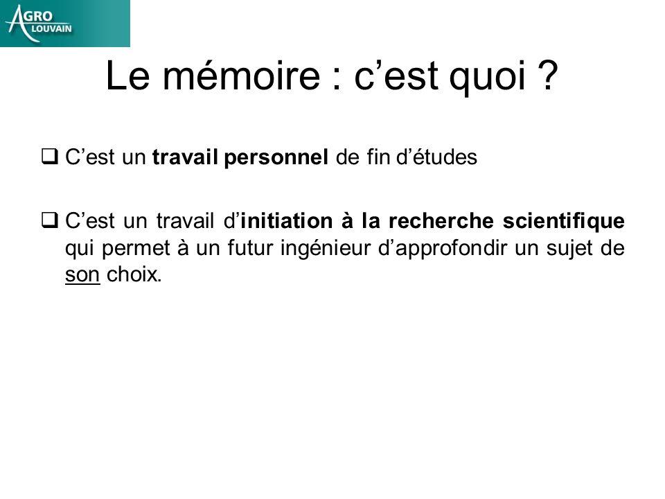 Le mémoire : c'est quoi C'est un travail personnel de fin d'études