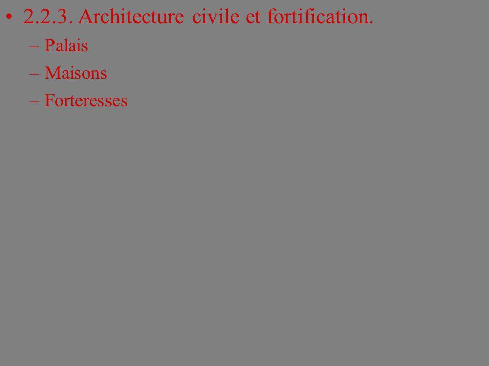 2.2.3. Architecture civile et fortification.