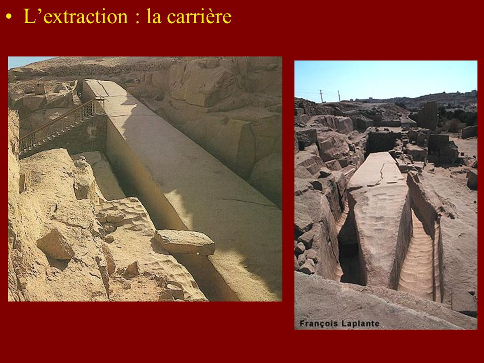 L'extraction : la carrière