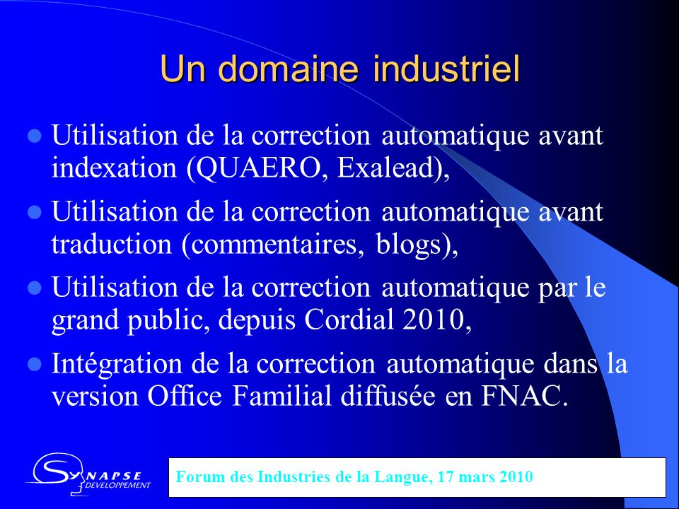 Un domaine industriel Utilisation de la correction automatique avant indexation (QUAERO, Exalead),