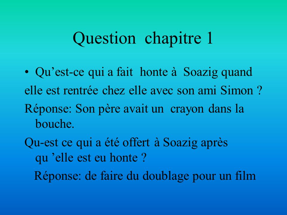 Question chapitre 1 Qu'est-ce qui a fait honte à Soazig quand