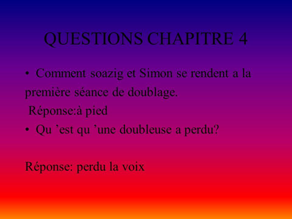 QUESTIONS CHAPITRE 4 Comment soazig et Simon se rendent a la