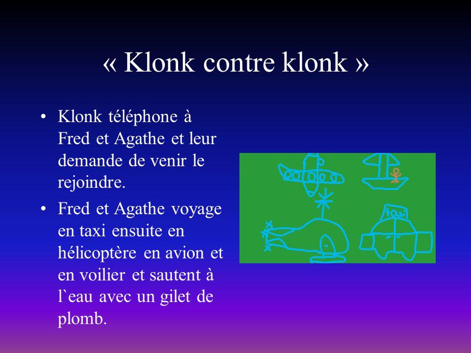 « Klonk contre klonk » Klonk téléphone à Fred et Agathe et leur demande de venir le rejoindre.
