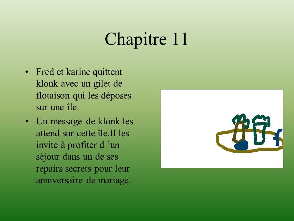 Chapitre 11 Fred et karine quittent klonk avec un gilet de flotaison qui les déposes sur une île.