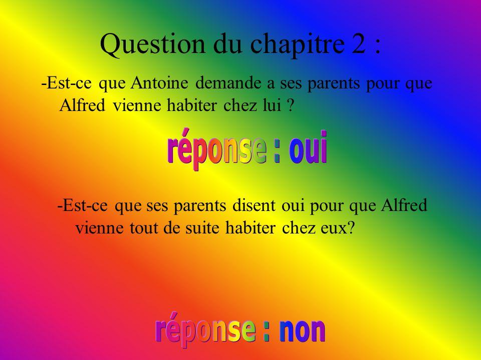 Question du chapitre 2 : réponse : oui réponse : non