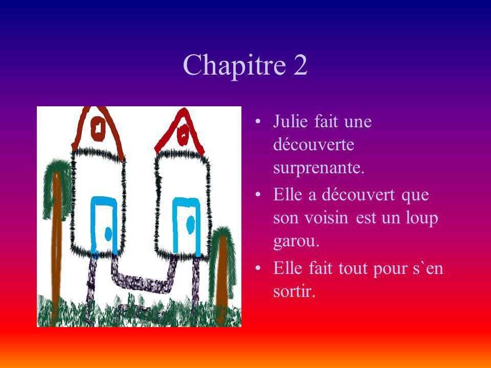 Chapitre 2 Julie fait une découverte surprenante.