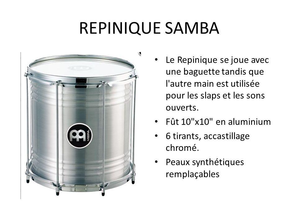 REPINIQUE SAMBA Le Repinique se joue avec une baguette tandis que l autre main est utilisée pour les slaps et les sons ouverts.