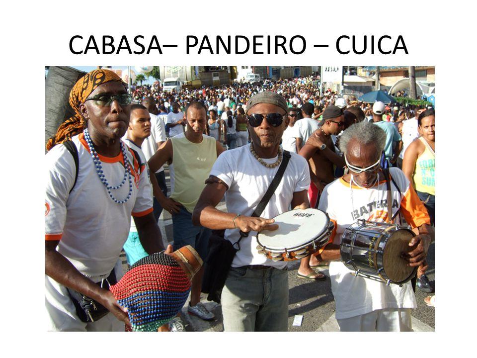 CABASA– PANDEIRO – CUICA