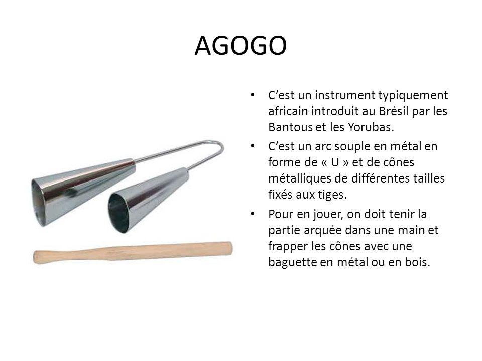AGOGO C'est un instrument typiquement africain introduit au Brésil par les Bantous et les Yorubas.