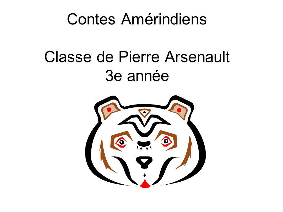 Contes Amérindiens Classe de Pierre Arsenault 3e année