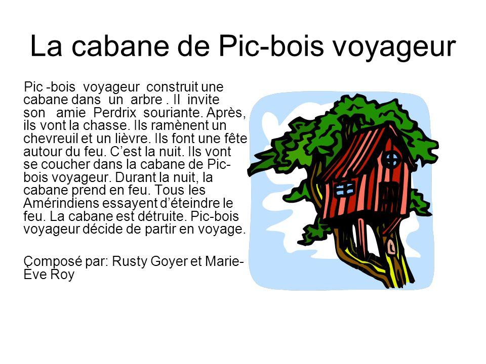 La cabane de Pic-bois voyageur