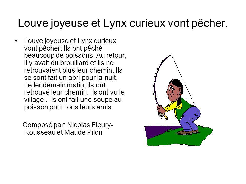 Louve joyeuse et Lynx curieux vont pêcher.