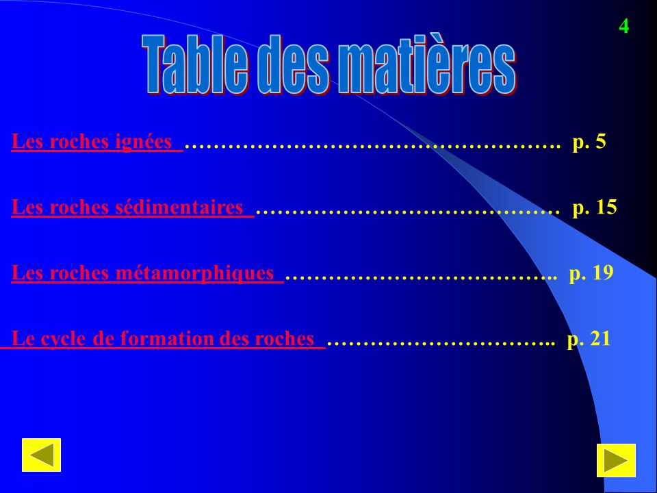 Table des matières 4 Les roches ignées ……………………………………………. p. 5