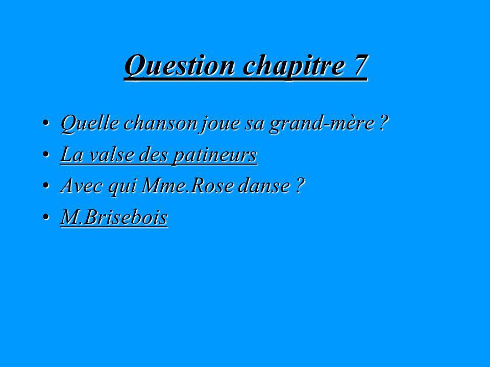 Question chapitre 7 Quelle chanson joue sa grand-mère