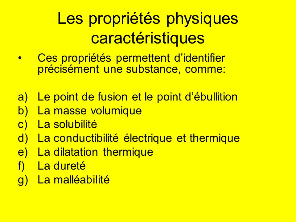 Les propriétés physiques caractéristiques