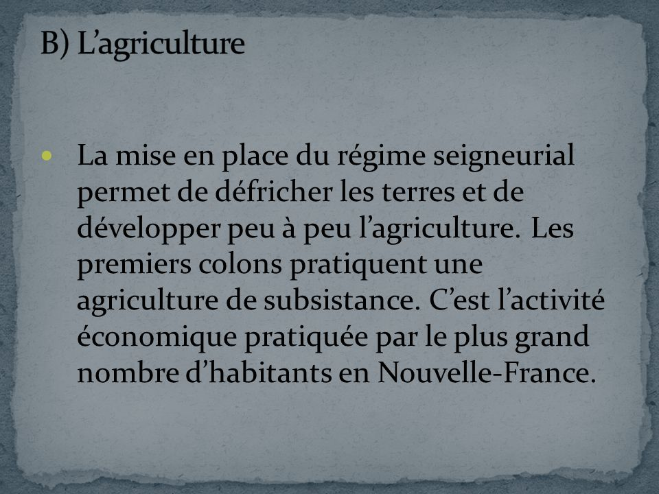 B) L'agriculture