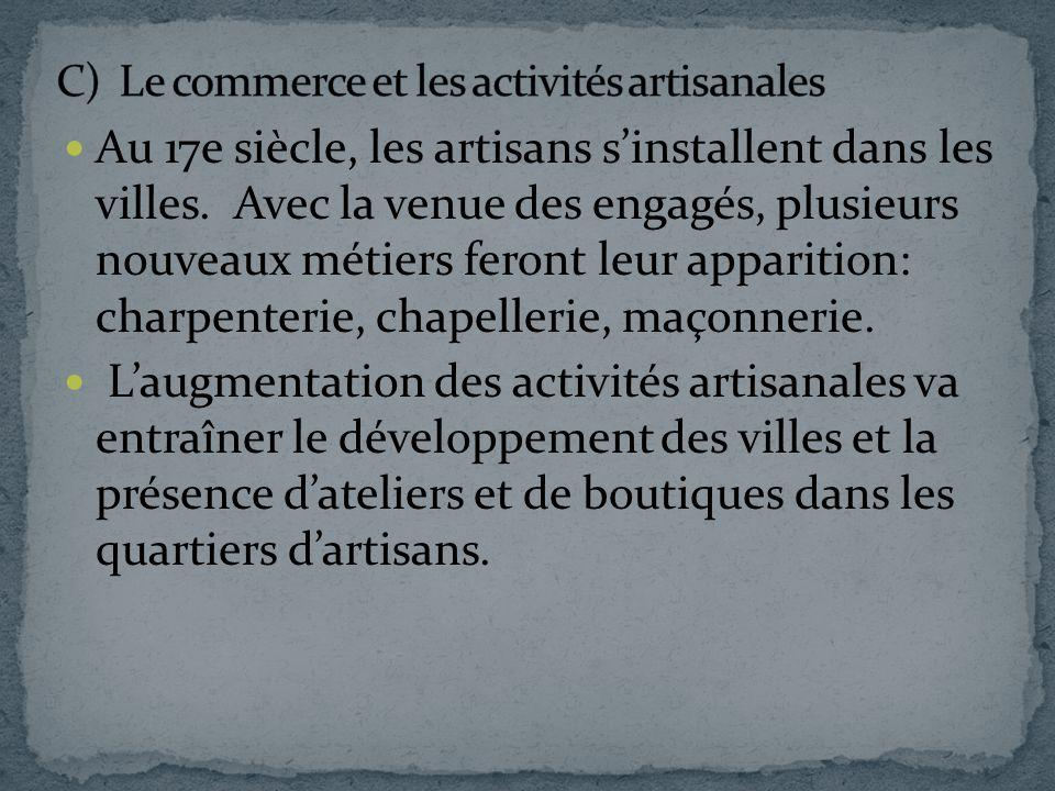 C) Le commerce et les activités artisanales