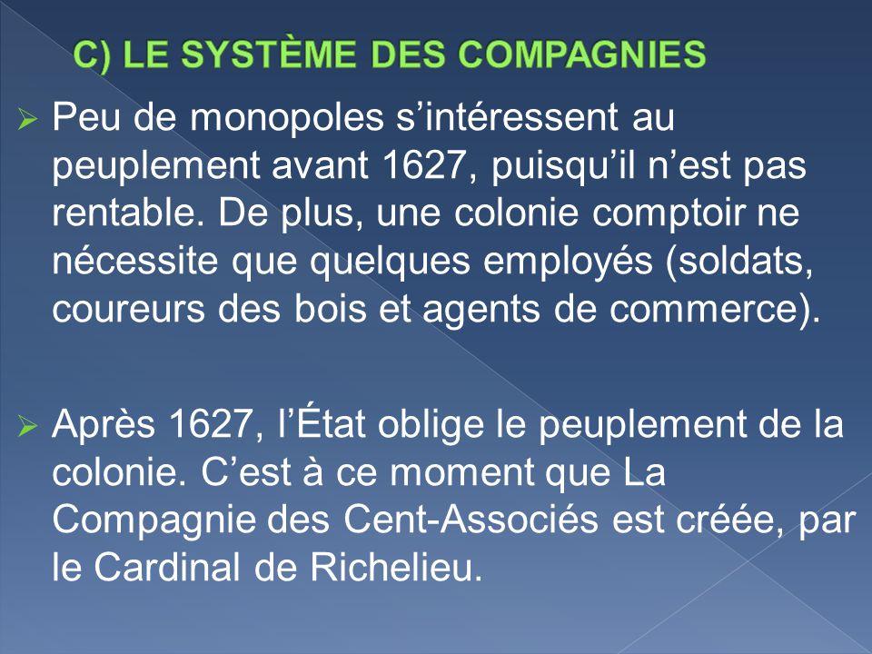 C) LE SYSTÈME DES COMPAGNIES