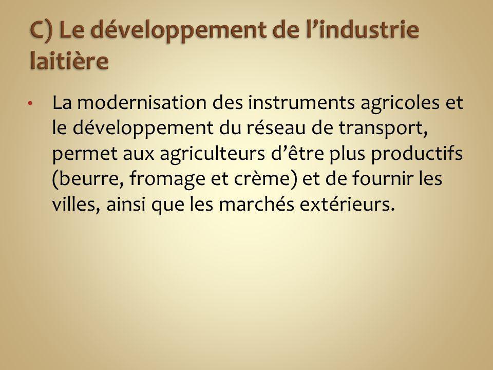 C) Le développement de l'industrie laitière