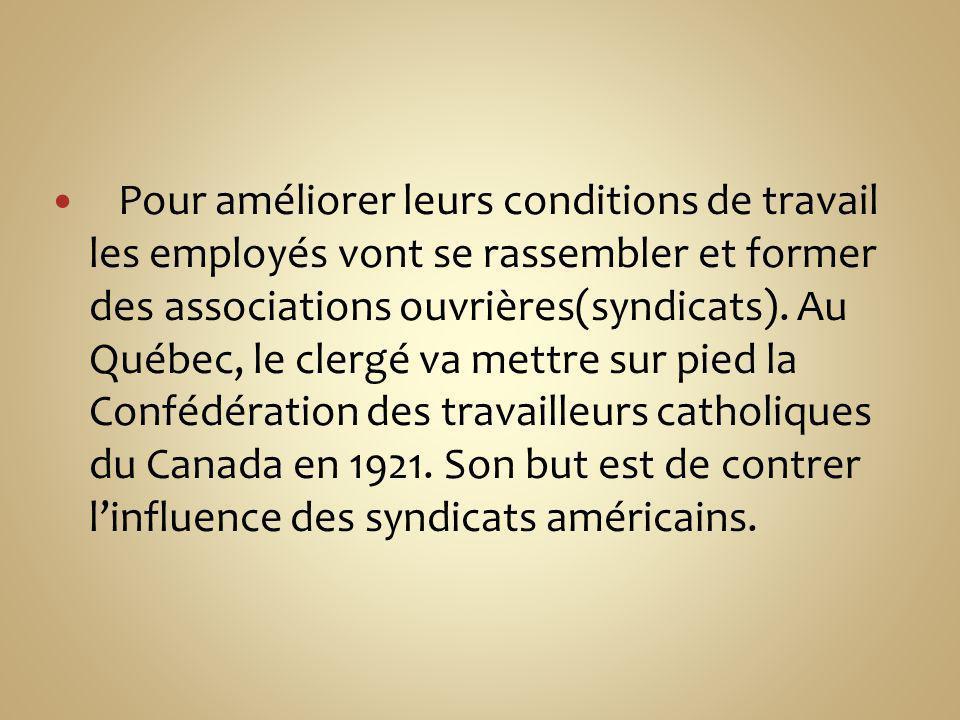 Pour améliorer leurs conditions de travail les employés vont se rassembler et former des associations ouvrières(syndicats).