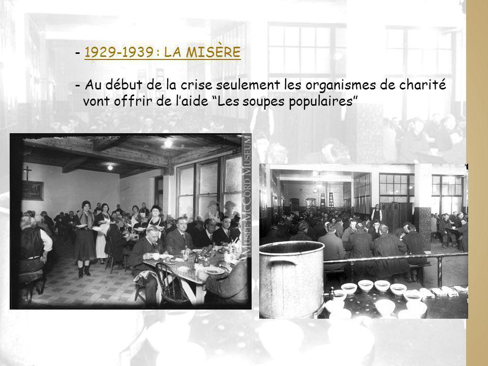 - 1929-1939 : LA MISÈRE - Au début de la crise seulement les organismes de charité.