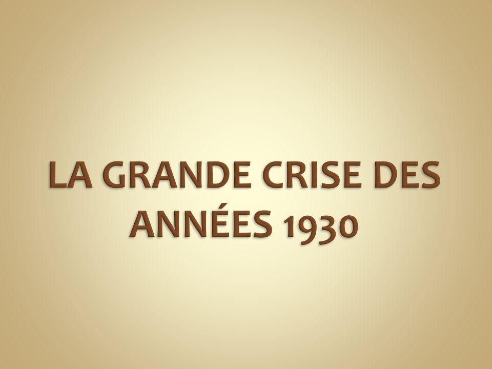 LA GRANDE CRISE DES ANNÉES 1930