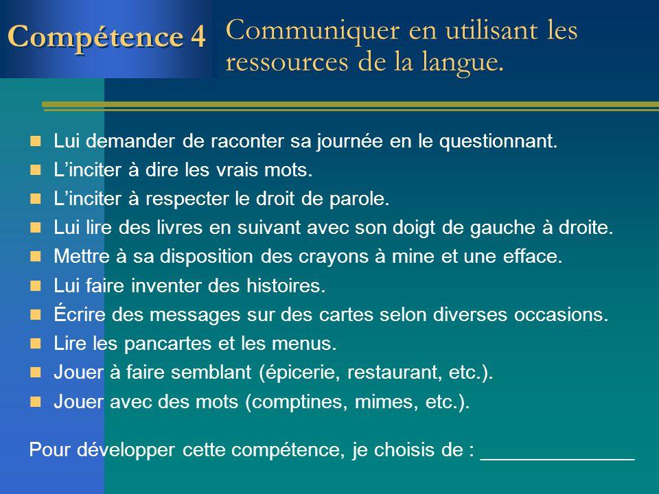 Compétence 4 Communiquer en utilisant les ressources de la langue.