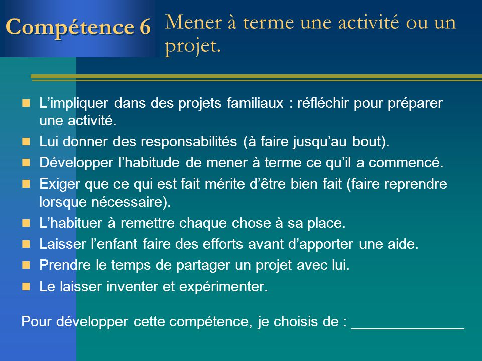 Compétence 6 Mener à terme une activité ou un projet.