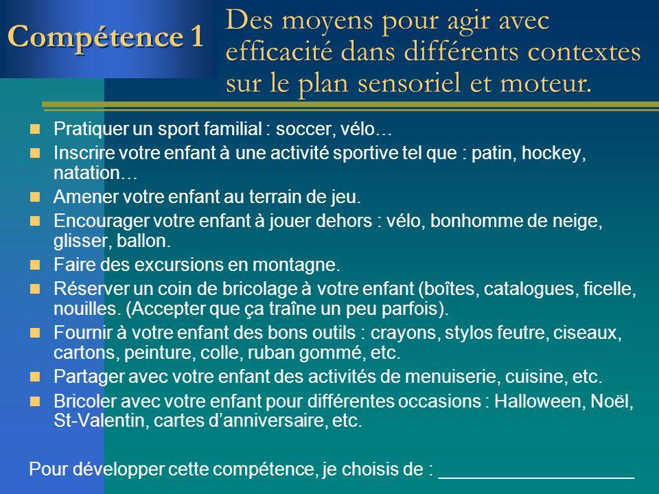 Compétence 1 Des moyens pour agir avec efficacité dans différents contextes sur le plan sensoriel et moteur.