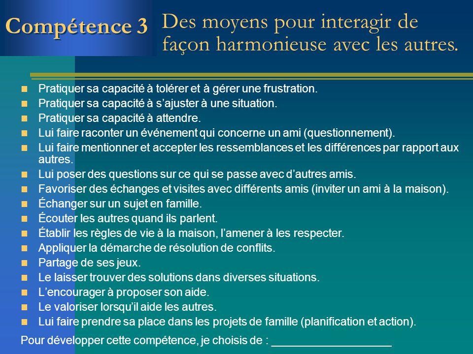 Compétence 3 Des moyens pour interagir de façon harmonieuse avec les autres. Pratiquer sa capacité à tolérer et à gérer une frustration.