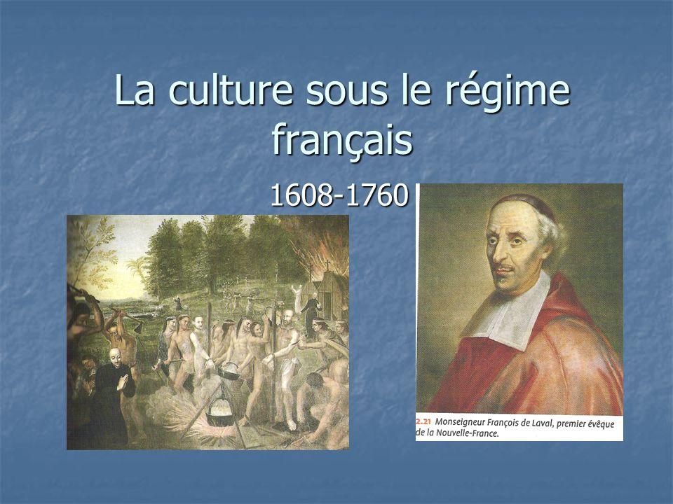 La culture sous le régime français