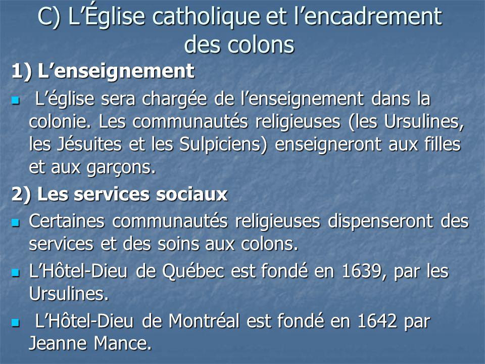 C) L'Église catholique et l'encadrement des colons