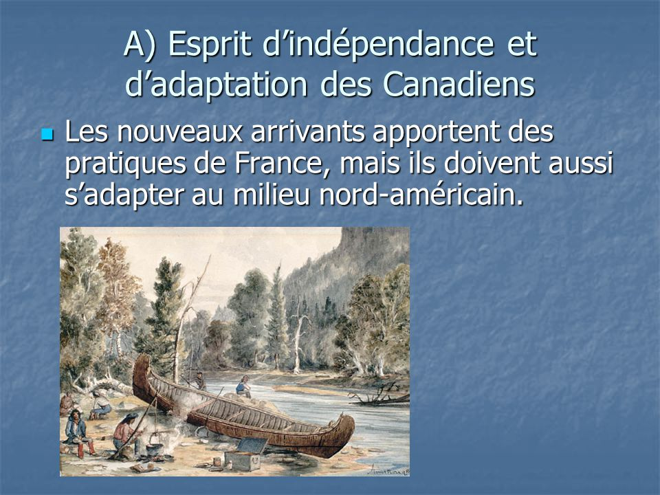 A) Esprit d'indépendance et d'adaptation des Canadiens