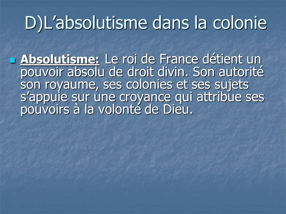 D)L'absolutisme dans la colonie