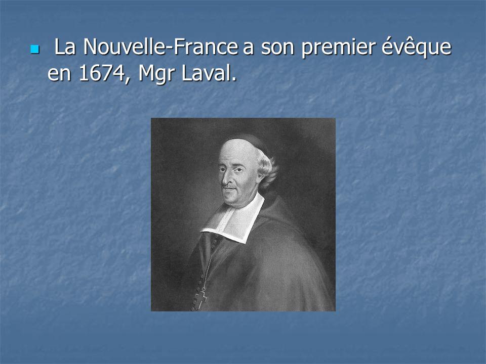La Nouvelle-France a son premier évêque en 1674, Mgr Laval.